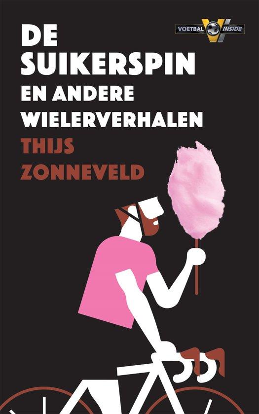 De Suikerspin en andere wielerverhalen - Thijs Zonneveld