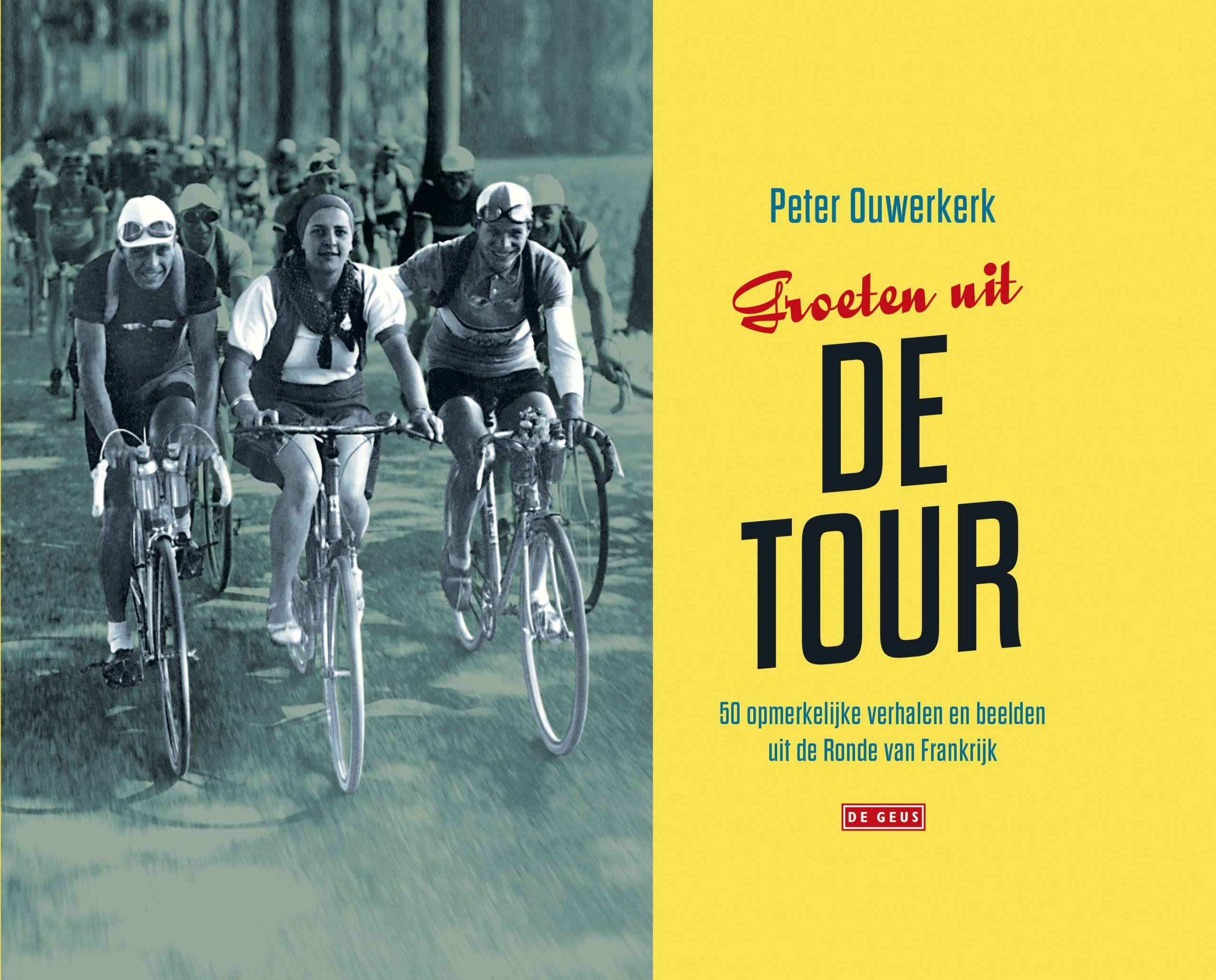 Groeten uit de tour - Peter Ouwerkerk