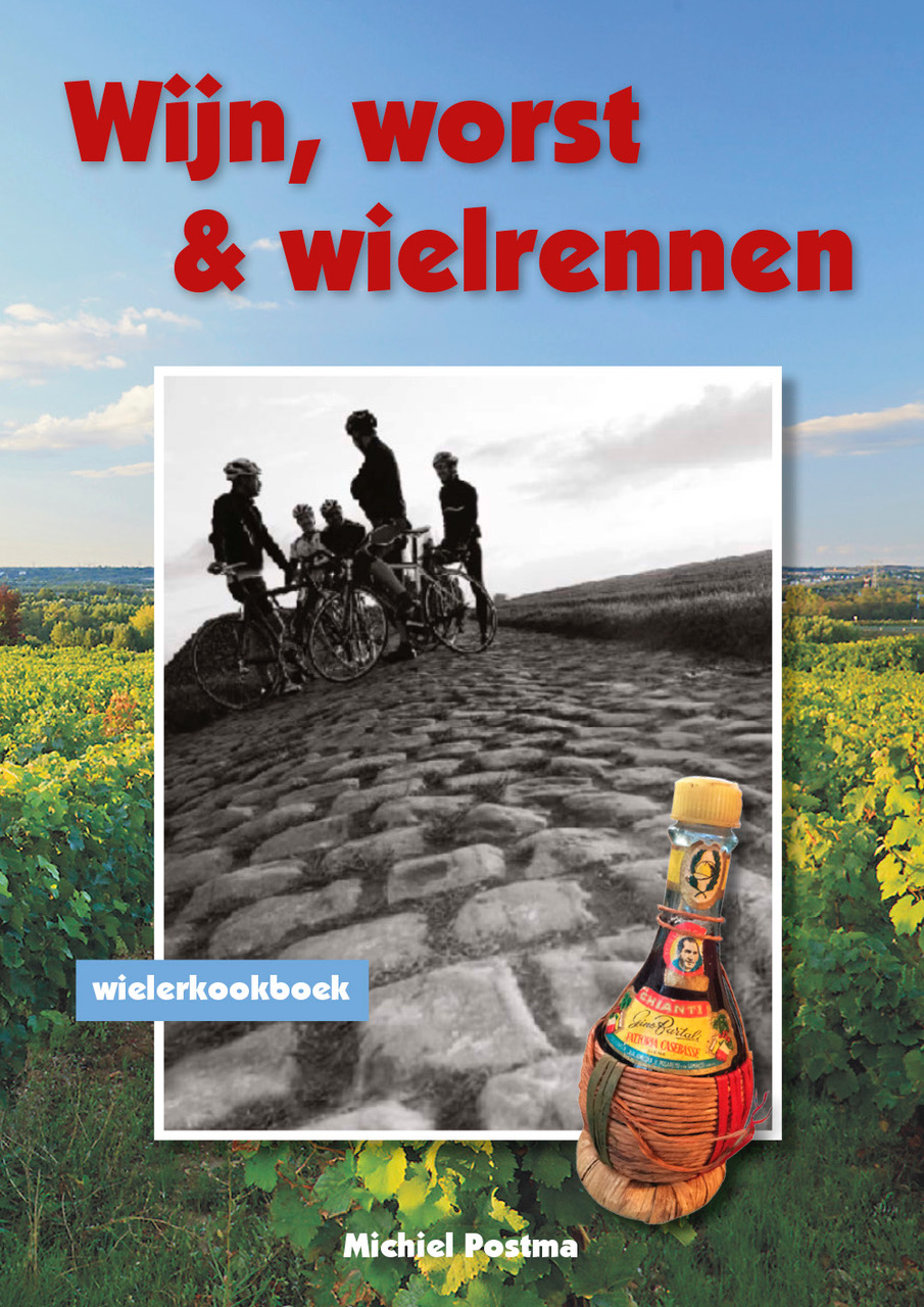 Wijn worst en wielrennen - Michiel Postma
