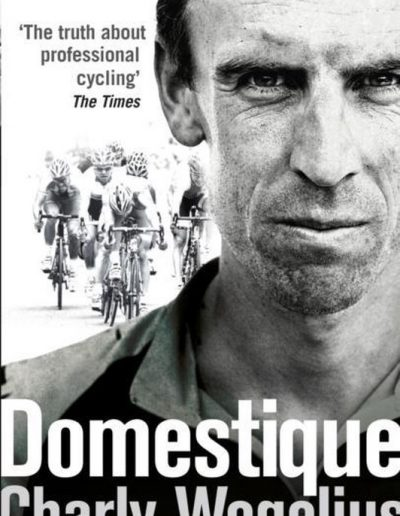 Domestique – Charly Wegelius Tom Southam